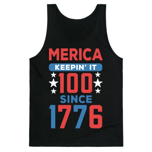 Merica Keepin' It 100 Since 1776 Tank Top