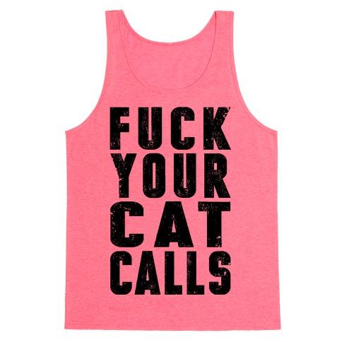 F*** Your Cat Calls Tank Top