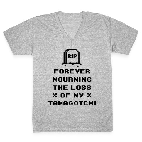 Forever Mourning The Loss Of My Tamagotchi V-Neck Tee Shirt