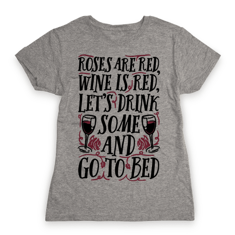 Roses Are Red Wine Is Red Womens T-Shirt