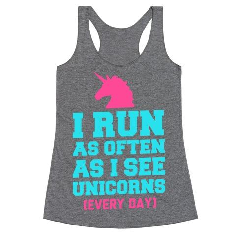 I Run as Often as I See Unicorns Racerback Tank Top
