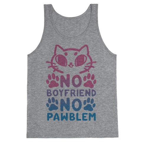 No Boyfriend No Pawblem Tank Top