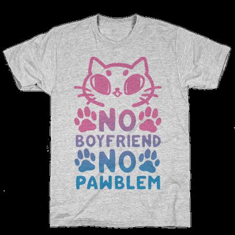 No Boyfriend No Pawblem Mens T-Shirt