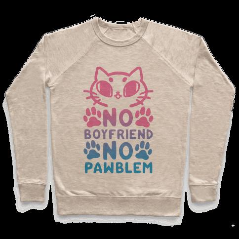 No Boyfriend No Pawblem Pullover