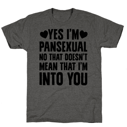 Yes I'm Pansexual Mens T-Shirt