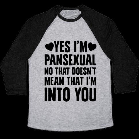 Yes I'm Pansexual Baseball Tee