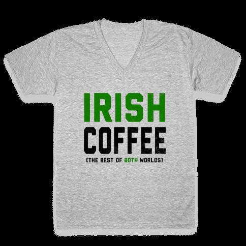 Irish Coffee (The Best of Both Worlds) V-Neck Tee Shirt