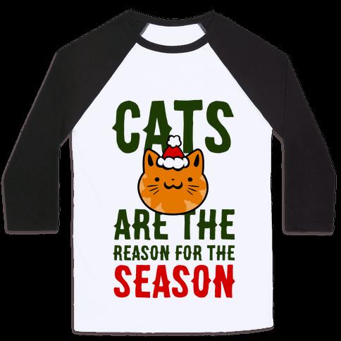 Cats are the Reason for the Season Baseball Tee