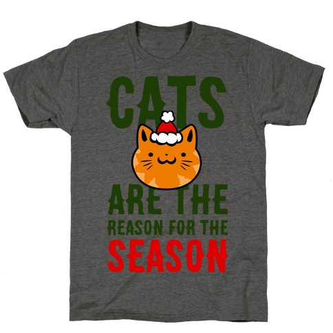 Cats are the Reason for the Season T-Shirt
