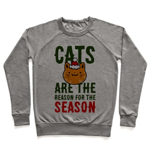 Cats are the Reason for the Season Pullover