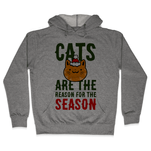 Cats are the Reason for the Season Hooded Sweatshirt
