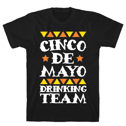 Cinco De Mayo Drinking Team Mens T-Shirt