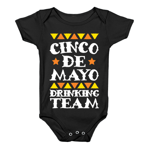 Cinco De Mayo Drinking Team Baby Onesy