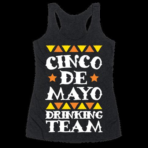Cinco De Mayo Drinking Team Racerback Tank Top