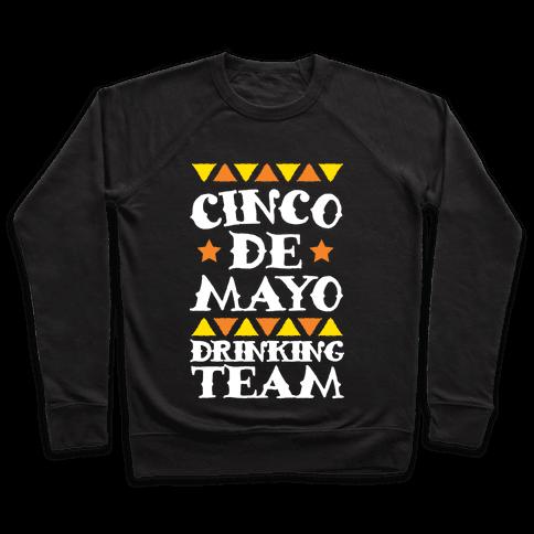 Cinco De Mayo Drinking Team Pullover