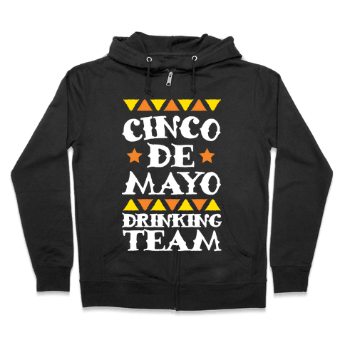 Cinco De Mayo Drinking Team Zip Hoodie