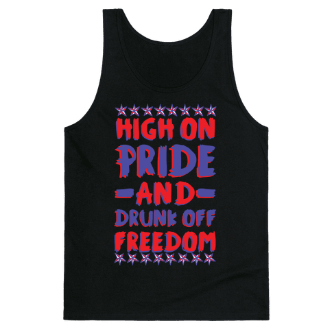 High On Pride and Drunk Off Freedom Tank Top