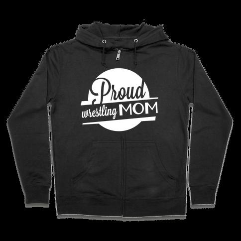 Proud Wrestling Mom Zip Hoodie