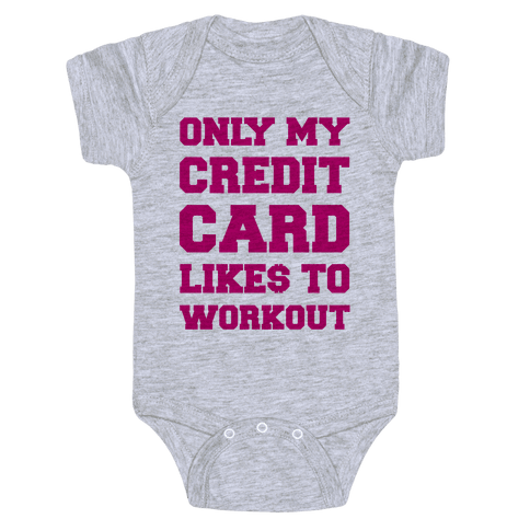 Only My Credit Card Likes To Work Out Baby Onesy