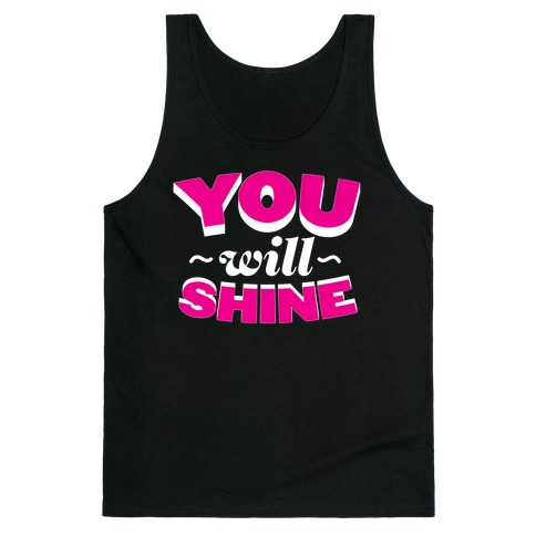 You Will Shine Tank Top