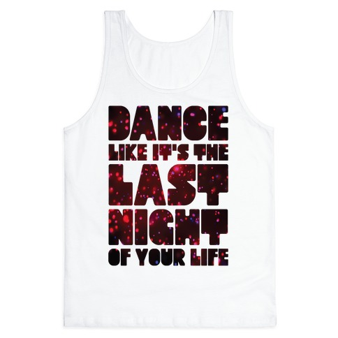 Last Night Of Your Life Tank Top