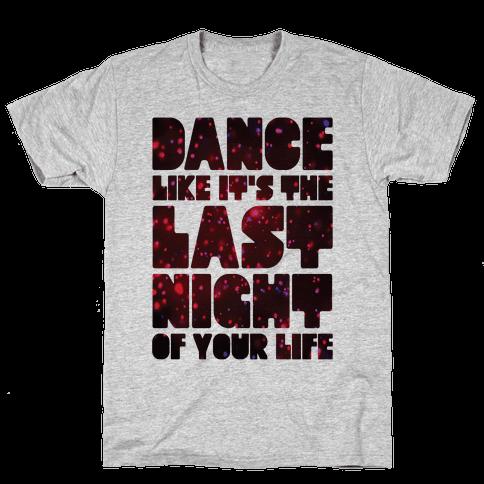 Last Night Of Your Life Mens T-Shirt