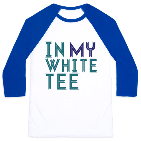 In My White Tee Baseball Tee