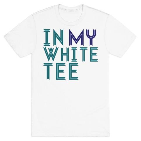 In My White Tee Mens T-Shirt