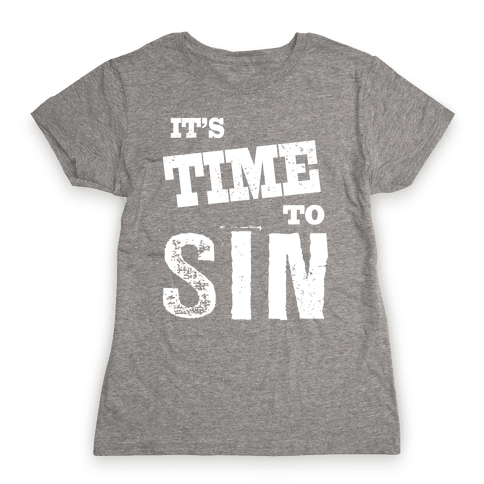 It's Time to Sin (Juniors) Womens T-Shirt