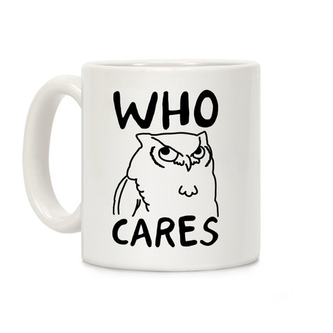 Who Cares Owl Coffee Mug