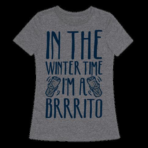 In The Winter Time I'm A Brrrito