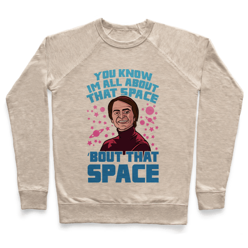 You Know I'm All About That Space 'Bout That Space - Sagan Pullover
