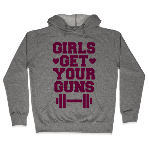 Girls Get Your Guns Hooded Sweatshirt