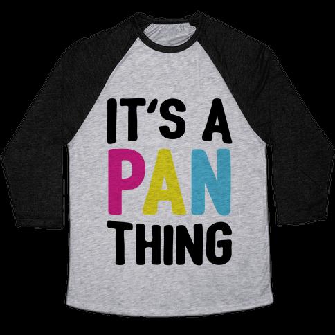 It's A Pan Thing Baseball Tee