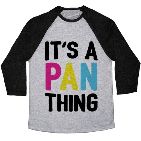 It's A Pan Thing Baseball Tee