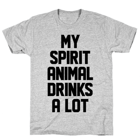 My Spirit Animal Drinks A Lot Mens T-Shirt