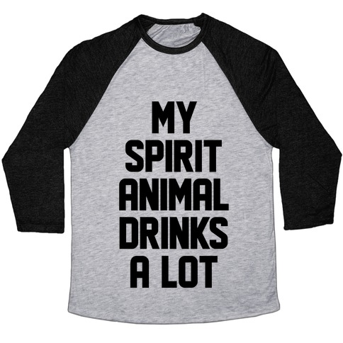 3924401a My Spirit Animal Drinks A Lot Baseball Tee | LookHUMAN