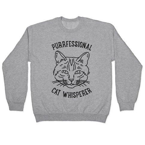 Purrfessional Cat Whisperer Pullover