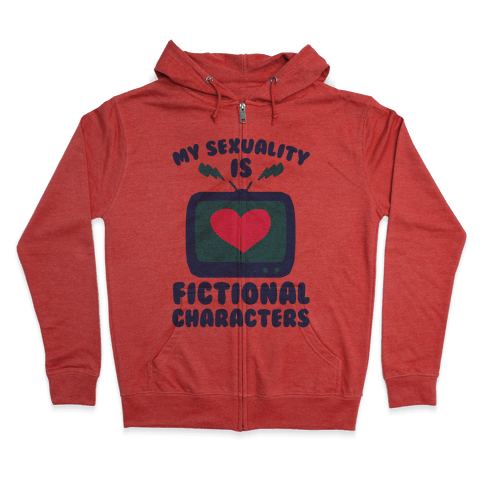 My Sexuality is Fictional Characters Zip Hoodie