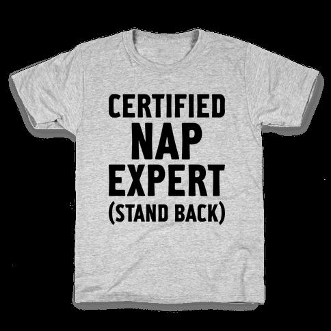 Certified Nap Expert Kids T-Shirt