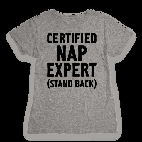 Certified Nap Expert Womens T-Shirt