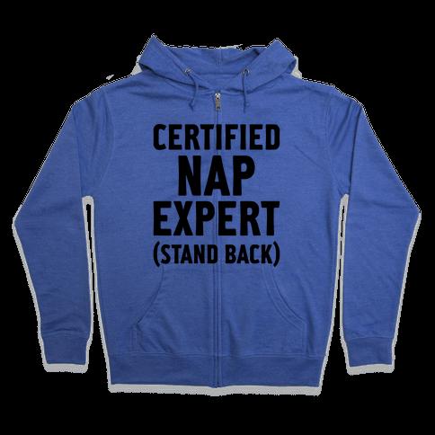 Certified Nap Expert Zip Hoodie