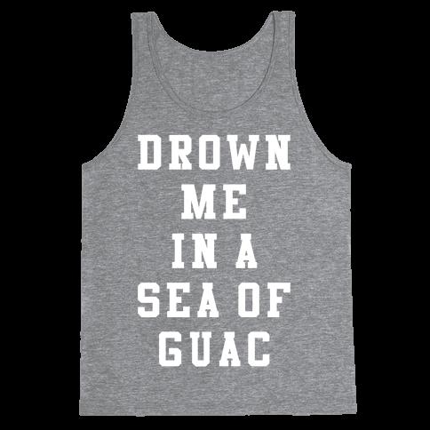 Drown Me In A Sea Of Guac Tank Top