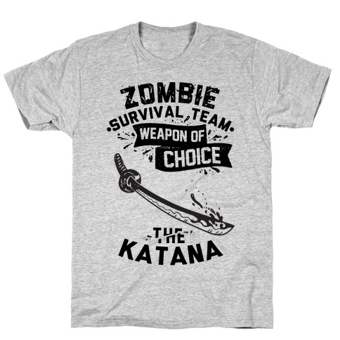 Zombie Survival Team Weapon Of Choice The Katana T-Shirt