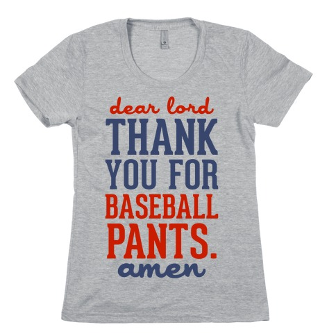 Dear Lord, Thank You for Baseball Pants Womens T-Shirt