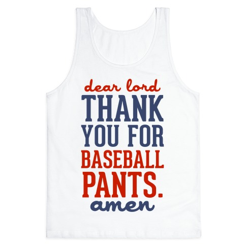 Dear Lord, Thank You for Baseball Pants Tank Top