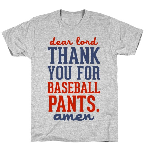 Dear Lord, Thank You for Baseball Pants T-Shirt