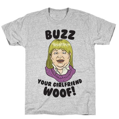 Buzz, Your Girlfriend T-Shirt