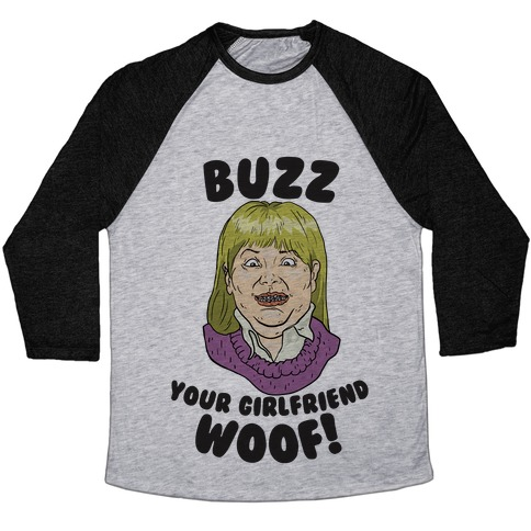 Buzz, Your Girlfriend Baseball Tee