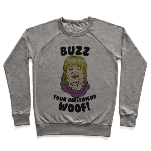 Buzz, Your Girlfriend Pullover